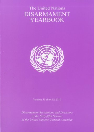 The United Nations Disarmament Yearbook 2010: Part 1 by United Nations (2011-05-19)