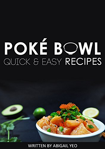Poké Bowl | Quick & Easy Recipes by Abigail Yeo