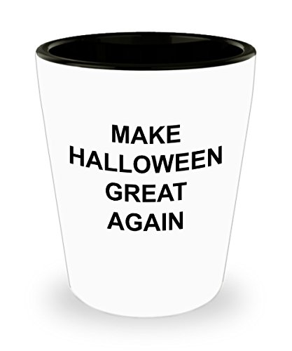 Funny Trump Shot Glass Make Halloween Great Again Joke Gift Pro Or Anti Republican And Democrat Supporter Ceramic Drink to -