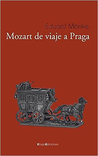 Mozart de viaje a Praga: Amazon.es: Mörike, Eduard, Villar Peruga ...
