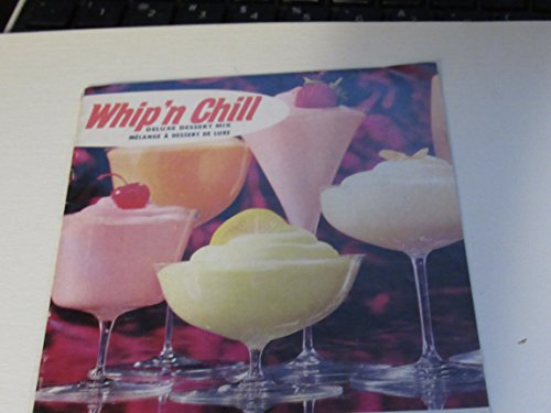 Whip 'n Chill Deluxe Dessert Mix Melange a dessert de luxe - Magic Desserts - Desserts Magiques -