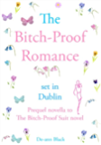 The BITCH-PROOF ROMANCE (The BITCH-PROOF SUIT Book 2)