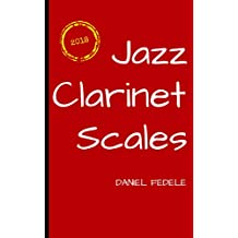 Jazz Clarinet Scales: A Roadmap for Beginners (Jazz Language Workbooks)