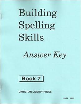 Book Building Spelling Skills Book 7 Answer Key, Christian Liberty Press