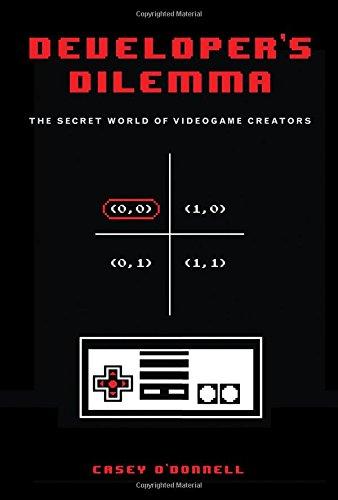 Developer's Dilemma: The Secret World of Videogame Creators (Inside Technology) (Video Game Creator Software)