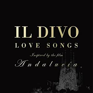 Andalucia il divo love songs by il divo il divo amazon - Il divo man you love ...