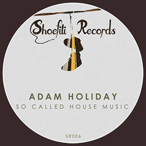 So called house music by adam holiday on amazon music for Why is house music called house