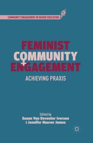 Feminist Community Engagement: Achieving Praxis (Community Engagement in Higher Education)