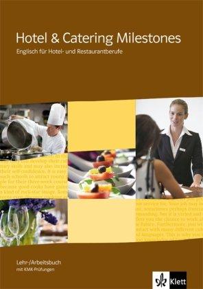 Hotel & Catering Milestones: Englisch für Hotel- und Restaurantberufe. Lehr- und Arbeitsbuch mit KMK-Prüfungen