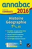 Annales Annabac 2016 Histoire-Géographie Tle L, ES: sujets et corrigés du bac - Terminale L, ES
