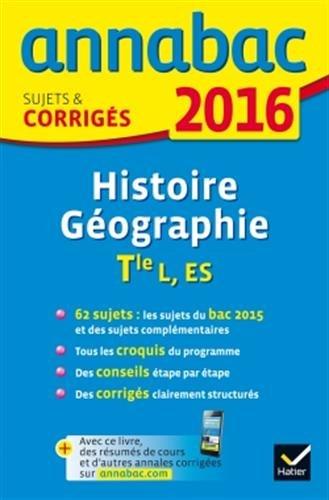 Annales Annabac 2016 Histoire-Géographie Tle L, ES: sujets et corrigés du bac - Terminale L, ES (French) Paperback