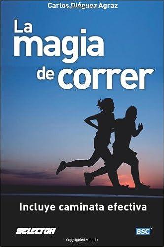 Libro completo de descarga gratuita La magia de correr: Incluye caminata efectiva PDF DJVU FB2 6074531366