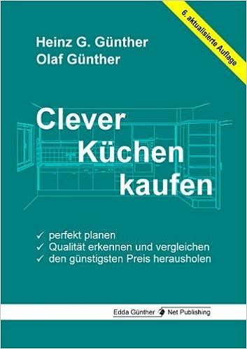 Küche planen und kaufen  Clever Küchen kaufen: Perfekt planen, Qualität erkennen und ...