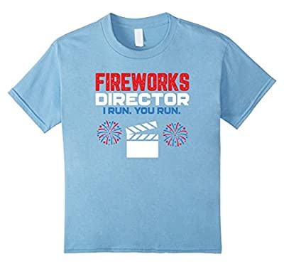 Fireworks Director I Run You Run - Funny 4th Of July T-Shirt