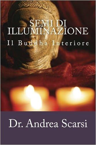Semi di Illuminazione: Il Buddha Interiore