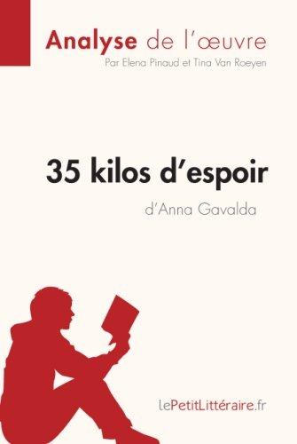 35 kilos d'espoir d'Anna Gavalda (Analyse de l'oeuvre): Comprendre La Littérature Avec Lepetitlittéraire.Fr (French Edition)