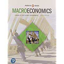 Macroeconomics: Canada in the Global Environment Plus MyLab Economics with Pearson eText -- Access Card Package (10th Edition)