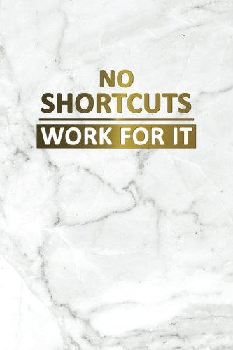 Download No Shortcuts Work For It: Motivational Journal  120-Page College-Ruled Inspirational Notebook  6 X 9 Perfect Bound Glossy Softcover (Motivational Journals) PDF ePub book