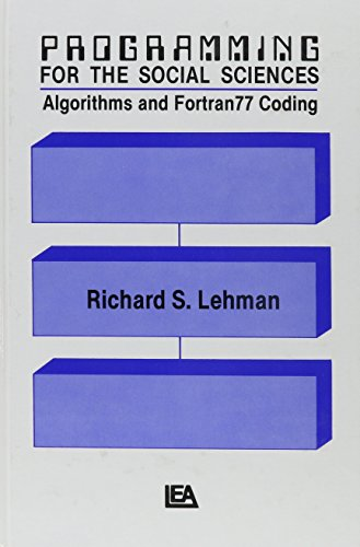 Programming for the Social Sciences: Algorithms and fortran77 Coding (Computer Science for the Behavioral Sciences Series) by Brand: Psychology Press