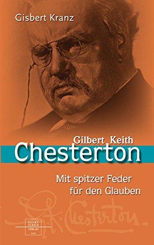 Gilbert Keith Chesterton. Prophet mit spitzer Feder