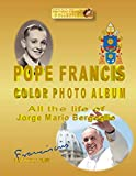 POPE FRANCIS PHOTO ALBUM in BLACK and WHITE: All the life of Jorge Mario Bergoglio  -  Franciscus 1st VOLUME