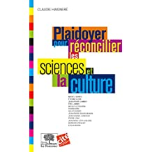 Plaidoyer pour réconcilier les sciences et la culture (Le collège t. 7) (French Edition)