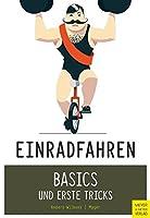 Einradfahren: Basics und erste Tricks