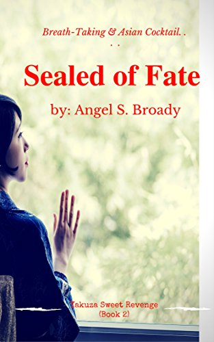 Book: Sealed of FATE (Yakuza Sweet Revenge Book 2) by Angel S. Broady
