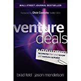 Venture Deals: Be Smarter Than Your Lawyer and Venture Capitalist [Hardcover] [2011] 1 Ed. Brad Feld, Jason Mendelson, Dick Costolo