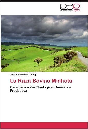 La Raza Bovina Minhota: Caracterización Etnológica, Genética y Productiva (Spanish Edition) (Spanish)