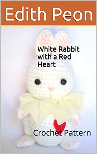 White Rabbit with a Red Heart: Crochet Pattern - Valentine's Day Crochet