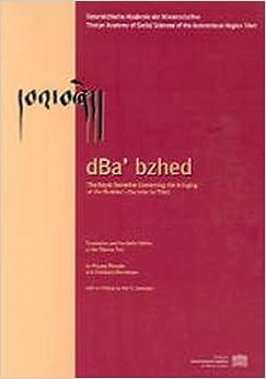 dBa bzhed: The Royal Narrative Concerning the Bringing of the Buddha (Beiträge zur Kultur- und Geistesgeschichte Asiens)