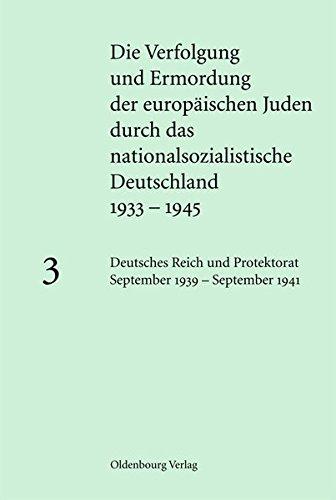 Die Verfolgung und Ermordung der europ. Juden durch das nationalsoz. Deutschland 1933-1945: Deutsches Reich und Protektorat September 1939 - September 1941