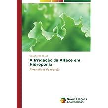 A Irrigação da Alface em Hidroponia