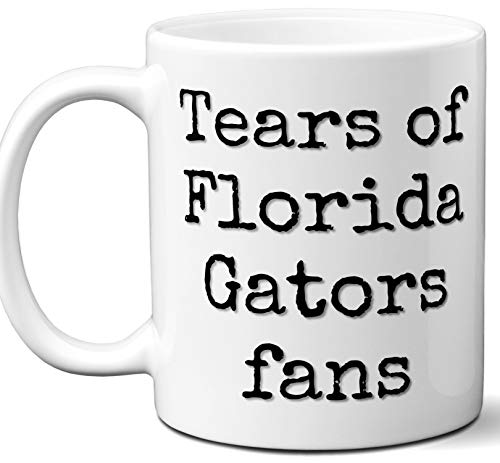 - Funny Florida Gators Suck Coffee Mug. Tears of Fans. Best Novelty Gift Idea For Anyone Who Says I Hate The Florida Gators. 11 oz.