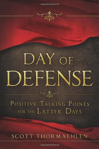 Day of Defense: Positive Talking Points for the Latter Days