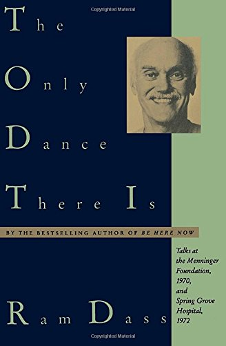 The Only Dance There Is: Talks at the Menninger Foundation, 1970, and Spring Grove Hospital, 1972 (Doubleday Anchor Original)