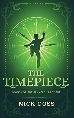 The Timepiece: Book 1 of The Traveler's League