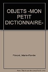 Mon petit dictionnaire des objets