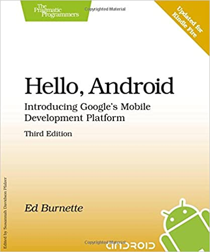 Hello Android Introducing Googles Mobile Development Platform Pragmatic Programmers Third Edition