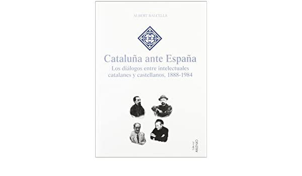 Cataluña ante España (Hispania): Amazon.es: Balcells González ...