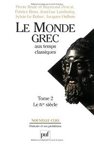 Le monde grec aux temps classiques, tome 2 : Le IVe siècle par Raymond Descat
