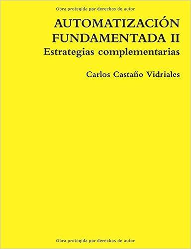 AUTOMATIZACIÓN FUNDAMENTADA II Estrategias complementarias