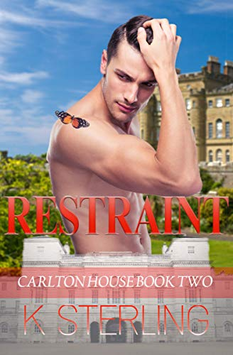 Restraint (Carlton House Book 2)