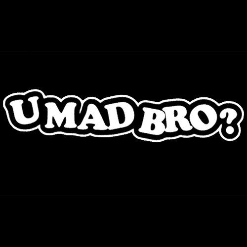 u mad bro decal - 9