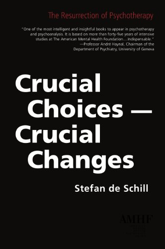 Crucial Choices Crucial Changes The Resurrection Of Psychotheraphy