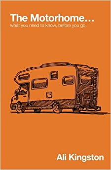 The Motorhome...: What You Need to Know, Before You Go: Volume 1 (Mike, The Motorhome and Me)