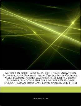 Articles On Murder In South Australia, including: Snowtown