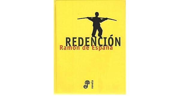 Redención: Amazon.es: Ramón de España, Edhasa: Libros