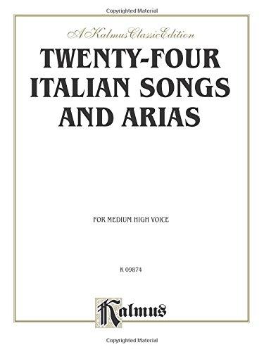 Twenty-four Italian Songs and Arias: For Medium High Voice (Italian Edition)